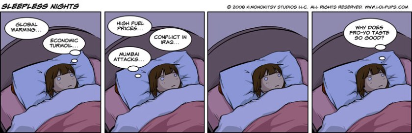 I can solve all the world's problems when I'm trying to get to sleep...can't remember a damn thing the next day though.